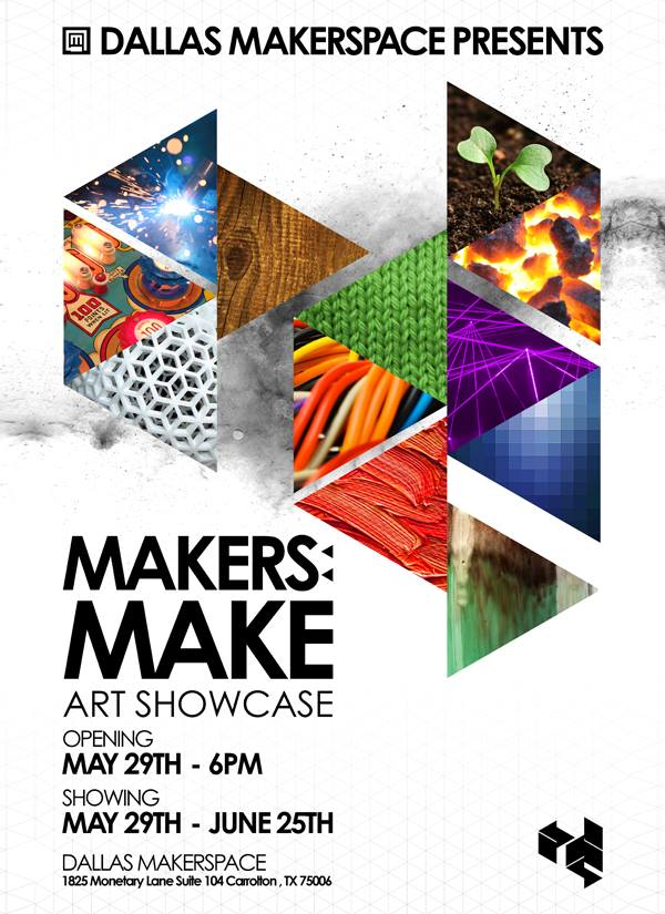 Makers : Make - Art Showcase - Opening May 29th - 6PM