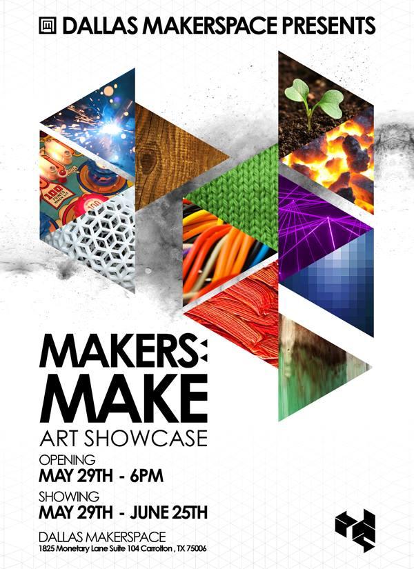 Makers : Make - Art Showcase - Opening May 29th - 6PM